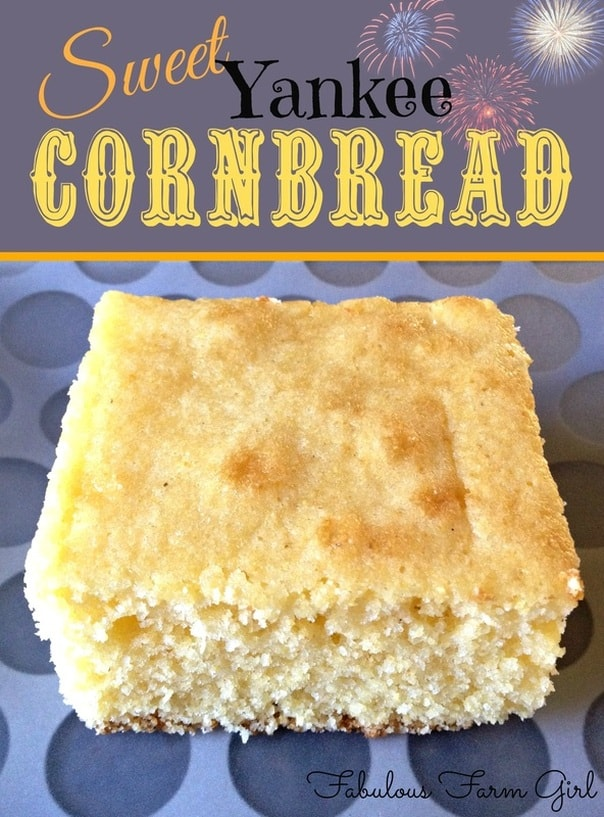 Sweet Yankee Cornbread Fabulous Farm Girl