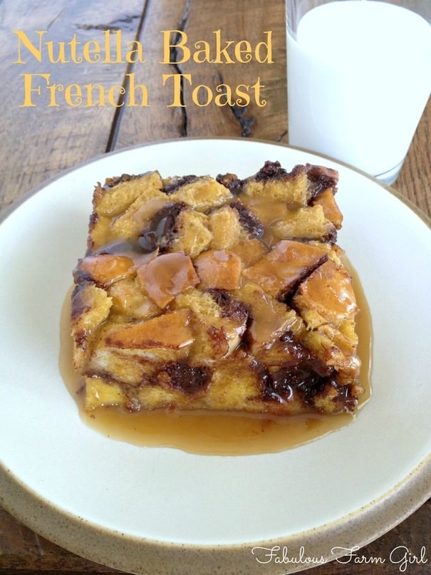 Nutella Overnight Baked French Toast by FabulousFarmGirl. You had me at Nutella...