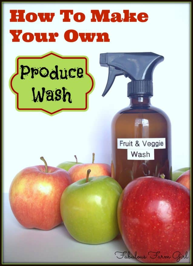 How To Make Your Own Produce Wash Fabulous Farm Girl